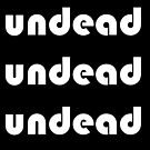 Undead Undead Undead by rachelshade