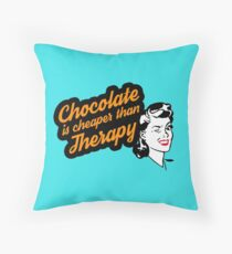 Chocolate is Cheaper than Therapy Throw Pillow