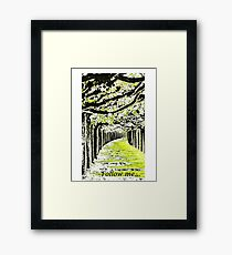 Follow me... Framed Print