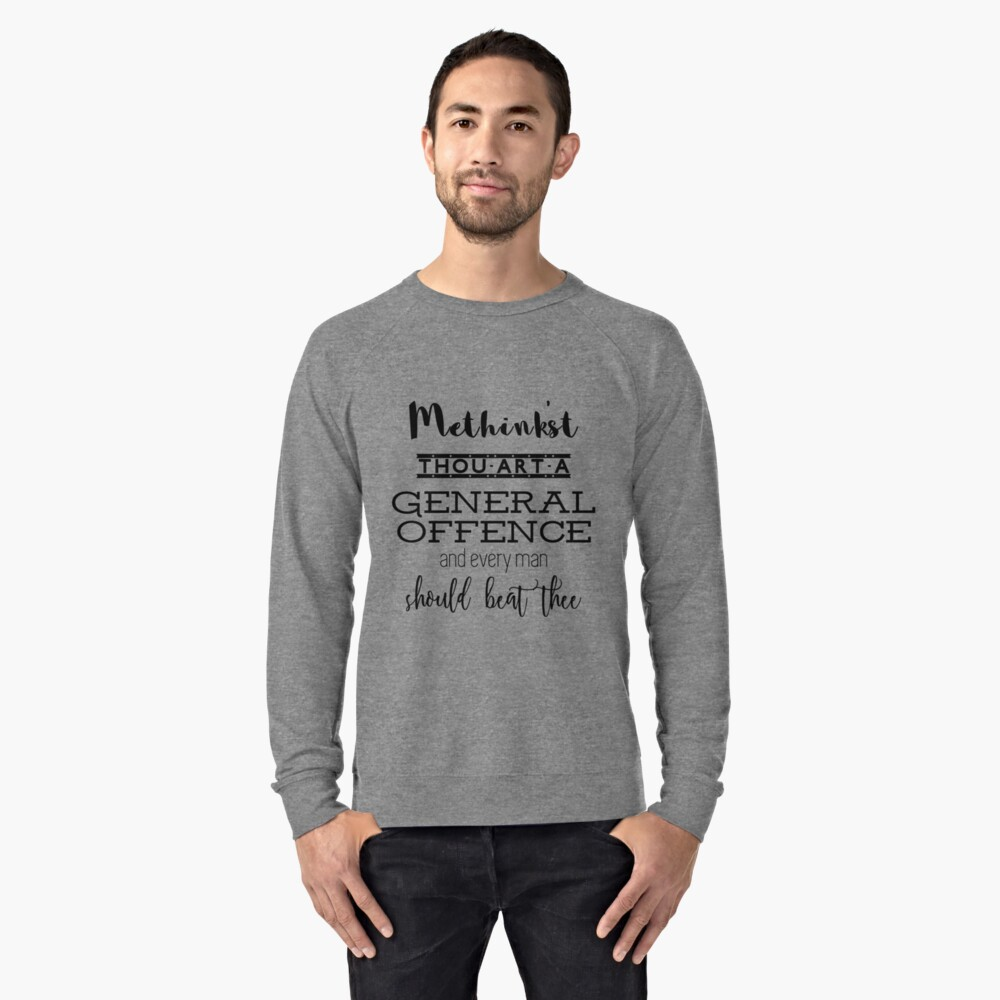 """""""Thou art a general offence"""" Shakespeare insult Lightweight Sweatshirt Front"""