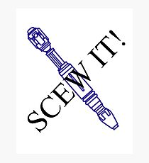 Screw It Photographic Print