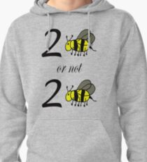 To be or not to be Pullover Hoodie
