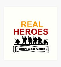 ARMED FORCES: REAL HEREOS DON'T WEAR CAPES Art Print