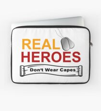 ARMED FORCES: REAL HEREOS DON'T WEAR CAPES Laptop Sleeve