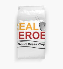 ARMED FORCES: REAL HEREOS DON'T WEAR CAPES Duvet Cover