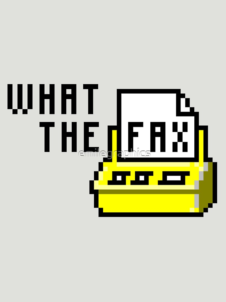 """""""What The Fax!?!"""" Unisex T-Shirt By Emilegraphics"""