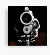 Go Ahead Punk, Make My Day Canvas Print