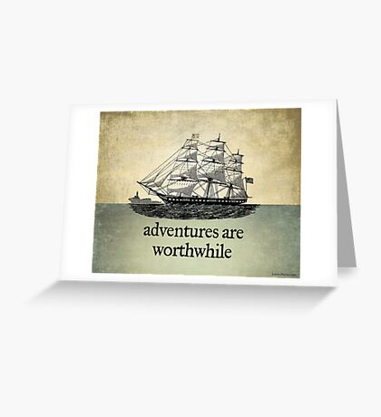 Adventures Are Worthwhile Greeting Card