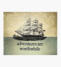 Adventures Are Worthwhile Photographic Print