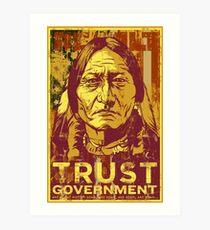 Trust Government Sitting Bull Edition Art Print