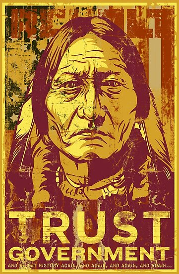 Trust Government Sitting Bull Edition by LibertyManiacs