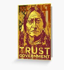 Trust Government Sitting Bull Edition Greeting Card