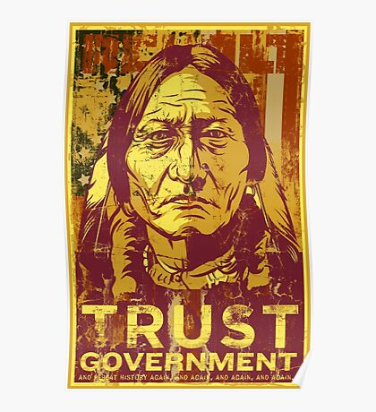 Trust Government Sitting Bull Edition Poster