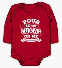 Pour Some Sugar On Me One Piece - Long Sleeve