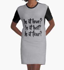Is it love? Is it lust? Is it fear? - Sometimes Lyrics Graphic T-Shirt Dress