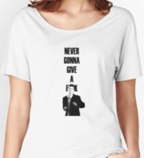 Never gonna give a f**k Women's Relaxed Fit T-Shirt