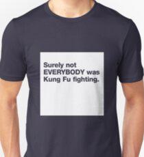 Sicherlich war nicht jeder Kung Fu Kampf Unisex T-Shirt
