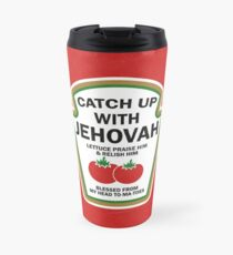 CATCH UP WITH JEHOVAH Travel Mug