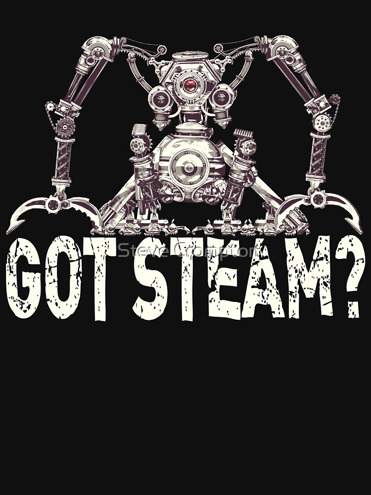 Steampunk / Cyberpunk Robot 'Got Steam?' Steampunk T-Shirts by SC001