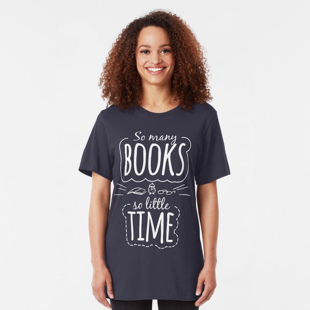 So viele Bücher, so wenig Zeit Slim Fit T-Shirt