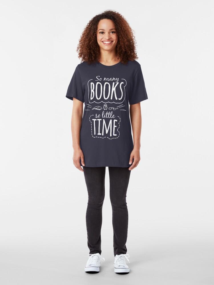 Alternative Ansicht von So viele Bücher, so wenig Zeit Slim Fit T-Shirt
