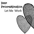 Dear Procrastination. . . by AugustBound