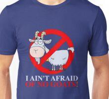 I AIN'T AFRAID OF NO GOATS FUNNY T-SHIRT - Goat Buster Unisex T-Shirt