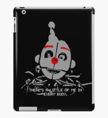 Five Nights At Freddy's- THERE'S A LITTLE OF ME IN EVERY BODY iPad Case/Skin