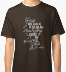 Mr. Darcy Quote - Pride and Prejudice Classic T-Shirt