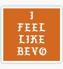 I FEEL LIKE BEVO  Sticker