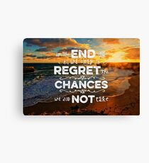 Great Ocean Road In the End We Only Regret Chances Not Taken Canvas Print