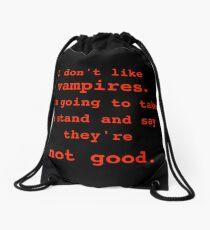I don't like vampires. Drawstring Bag