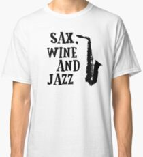 Sax Saxophone Wine Music Cool Chill Out Relax Jazz Blues Rock T-Shirts Classic T-Shirt