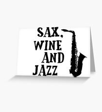 Sax Saxophone Wine Music Cool Chill Out Relax Jazz Blues Rock T-Shirts Greeting Card