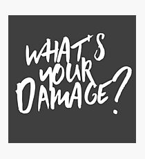 what's your damage? (white) Photographic Print