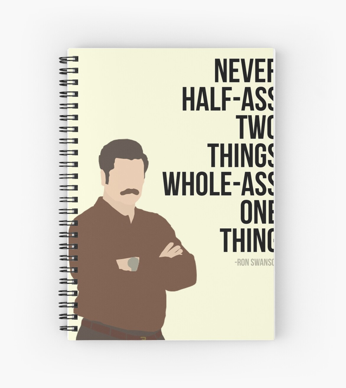 "Twc Quote Ron Swanson Quote"" Spiral Notebooksnicole Dicenso  Redbubble"