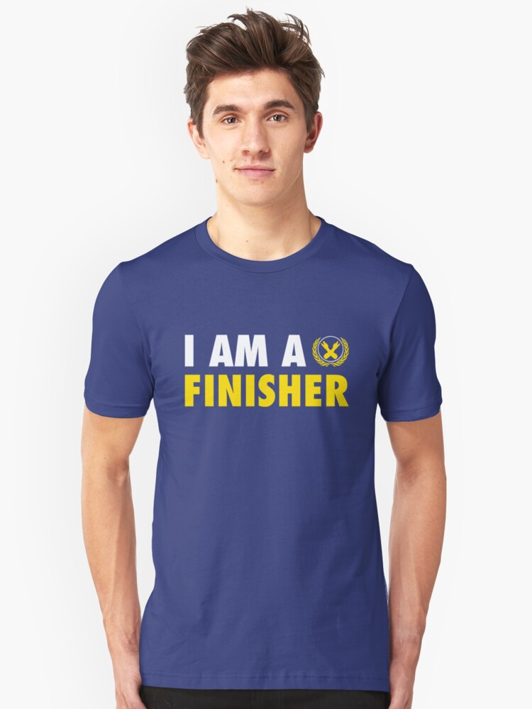 I Am a Finisher Unisex T-Shirt Front