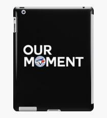 #OurMoment Toronto Blue Jays iPad Case/Skin