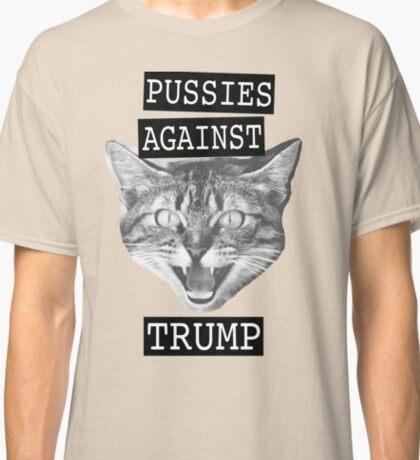 Pussies against Trump Classic T-Shirt