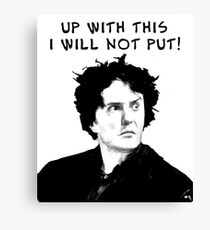 Up With This I Will Not Put! Canvas Print