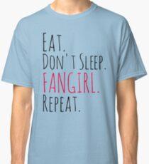 EAT, DON'T SLEEP, FANGIRL, REPEAT Classic T-Shirt