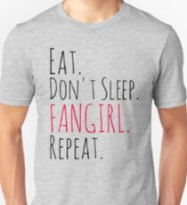 EAT, DON'T SLEEP, FANGIRL, REPEAT Unisex T-Shirt