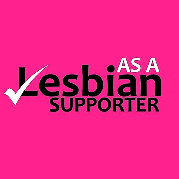 As a lesbian . . . supporter by helebing