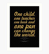 "One child, one teacher...""Malala "" Life Inspirational Quote Art Print"