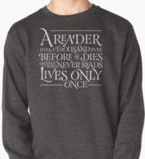 A Reader Lives A Thousand Lives Pullover