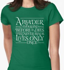 A Reader Lives A Thousand Lives Women's Fitted T-Shirt