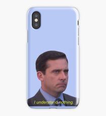 I Understand Nothing - Michael Scott iPhone Case/Skin