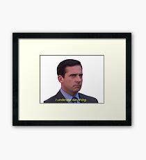 I Understand Nothing - Michael Scott Framed Print