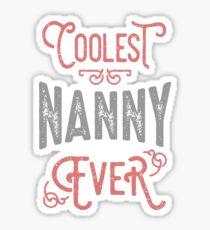 Coolest Nanny Ever Sticker