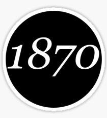 1870 Sticker